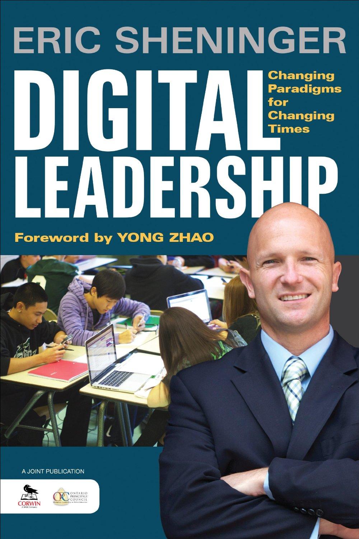 Digital leadership, by Eric Sheninger.