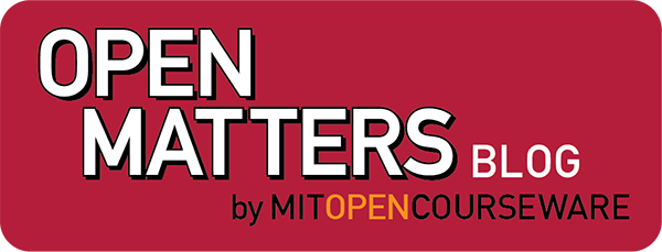 Open Matters | MIT OpenCourseWare News